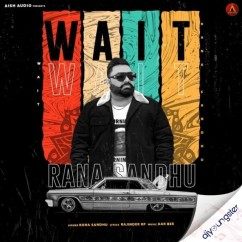 Wait song download by Rana Sandhu