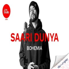 Saari Dunya song download by Bohemia