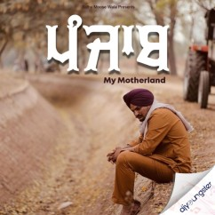 Panjab (My Motherland) song download by Sidhu Moosewala