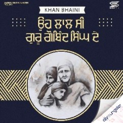 Ohi Laal Guru C Guru Gobind Singh De song download by Khan Bhaini
