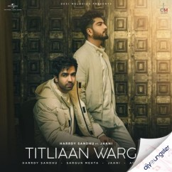 Titliaan Warga ft Jaani song download by Harrdy Sandhu