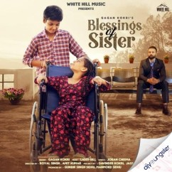 Blessings Of Sister song download by Gagan Kokri