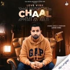Chaal ft Gurlej Akhtar song download by Lovie Virk