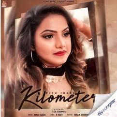 Kilometer song download by Ritu Jhass