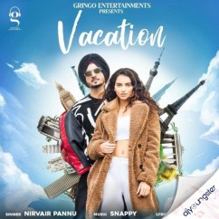 Vacation ft Snappy song download by Nirvair Pannu