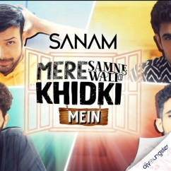 Mere Samne Wali Khidki Mein song download by Sanam
