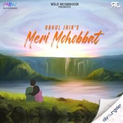Meri Mohobbat song download by Rahul Jain
