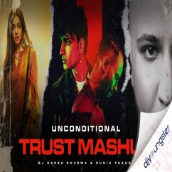 Unconditional Trust Mashup song download by B Praak