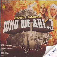 Who We Are song download by Manjot Pandher