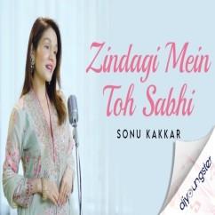Zindagi Mein Toh Sabhi song download by Sonu Kakkar