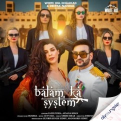 Balam Ka System ft Afsana Khan song download by Fazilpuria