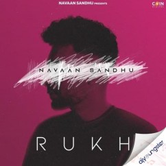 Rukh song download by Navaan Sandhu