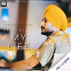 My Life song download by Sukh Sandhu