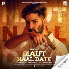 Maut Naal Date song download by Raahi Rana