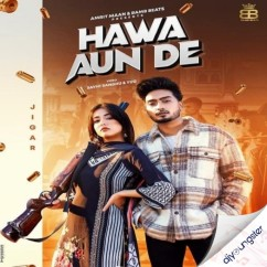 Hawa Aun De song download by Jigar