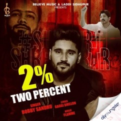 2 Percent ft Jass Bajwa song download by Bobby Sandhu