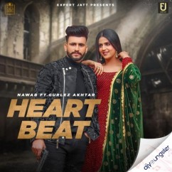 Heartbeat ft Gurlez Akhtar song download by Nawab