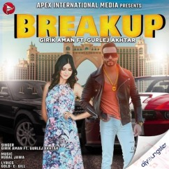 Break Up ft Gurlej Akhtar song download by Girik Aman