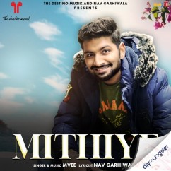 Mithiye song download by M Vee