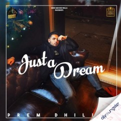 Just A Dream song download by Prem Dhillon