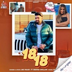 18 18 ft Deepak Dhillon song download by Jag Maan