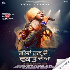 Gallan Hun De Waqt Diyan song download by Amar Sehmbi