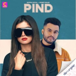 Pind feat Romey Maan song download by Shipra Goyal