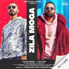 Zila Moga feat Sultaan song download by Gagan Kokri