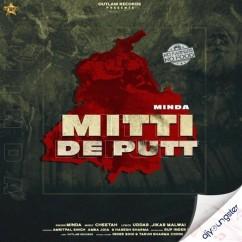 Mitti De Putt song download by Minda