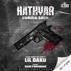 Hathyar song download by Lil Daku