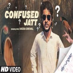 Confused Jatt song download by Vadda Grewal