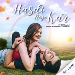 Hasdi Reya Kar song download by Gurnazar