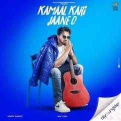 Kamaal Kari Jaane O song download by Happy Raikoti