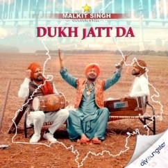Dukh Jatt Da song download by Malkit Singh