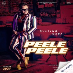 Peele Peele song download by Millind Gaba