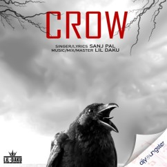 Crow song download by Sanj Pal