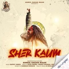 Sher Kaum song download by Anmol Gagan Maan