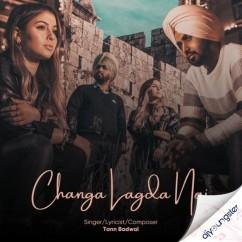 Changa Lagda Nai song download by Tann Badwal