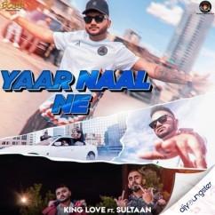 Yaar Naal Ne song download by King Love