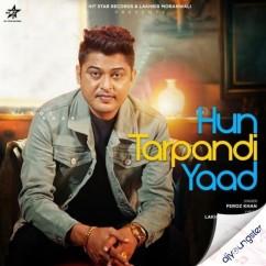 Hun Tarpandi Yaad song download by Feroz Khan