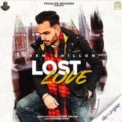 Lost Love song download by Prem Dhillon