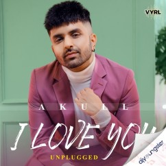 I Love You Unplugged song download by Akull