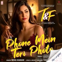 Phone Mein Teri Photo song download by Neha Kakkar