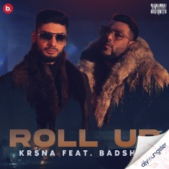 Roll Up ft Bad Boy Badshah song download by Krsna