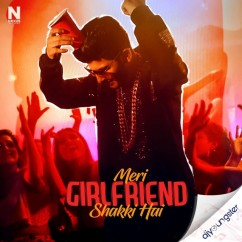 Meri Girlfriend Shakki Hai song download by Guru Kohli