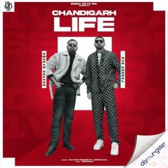 Chandigarh Life song download by Swapan Sekhon