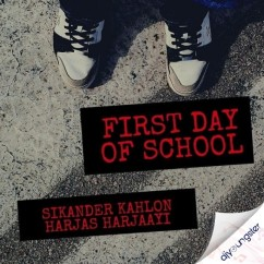 First Day of School song download by Sikander Kahlon