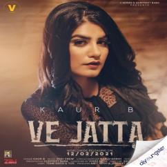 Ve Jatta song download by Kaur B