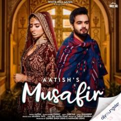 Musafir song download by Aatish
