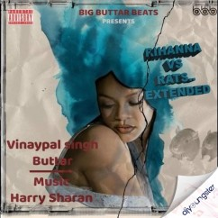 Rihanna vs Rats Extended song download by Vinaypal Buttar